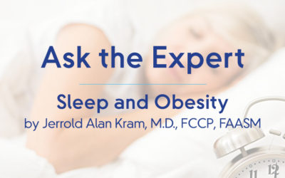 Ask the Expert: Sleep and Obesity by Jerrold Alan Kram, M.D., FCCP, FAASM